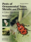 Pests of Ornamental Trees, Shrubs and Flowers : A Colour Handbook, Second Edition - Book