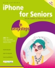 iPhone for Seniors in easy steps, 4th Edition : Covers iOS 11 - Book