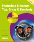 Photoshop Elements Tips, Tricks & Shortcuts in easy steps : 2020 edition - Book