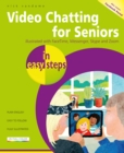 Video Chatting for Seniors in easy steps : Video call and chat using Zoom, FaceTime, Skype and Facebook Messenger - Book