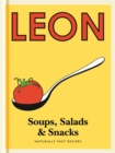 Little Leon: Soups, Salads & Snacks : Naturally Fast Recipes - Book