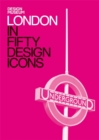 London in Fifty Design Icons : Design Museum Fifty - Book