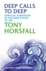 Deep Calls to Deep : Spiritual formation in the hard places of life - Book