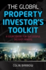 The Global Property Investor's Toolkit : A Sourcebook for Successful Decision Making - eBook