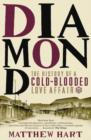 Diamond : The History of a Cold-Blooded Love Affair - Book