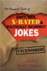 The Mammoth Book of Dirty, Sick, X-Rated and Politically Incorrect Jokes - Book