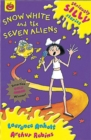 Seriously Silly Stories: Snow White and The Seven Aliens - Book