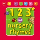 My First : 123 and Nursery Rhymes - Book