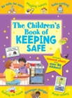 The Children's Book of Keeping Safe - Book