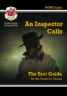 Grade 9-1 GCSE English Text Guide - An Inspector Calls - Book