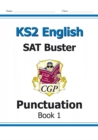 KS2 English SAT Buster: Punctuation Book 1 (for the 2019 tests) - Book
