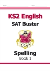 KS2 English SAT Buster: Spelling Book 1 (for the 2020 tests) - Book