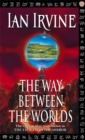 The Way Between The Worlds : The View From The Mirror, Volume Four (A Three Worlds Novel) - Book