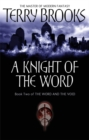 A Knight Of The Word : The Word and the Void: Book Two - Book