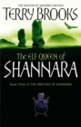 The Elf Queen Of Shannara : The Heritage of Shannara, book 3 - Book