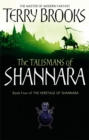 The Talismans Of Shannara : The Heritage of Shannara, book 4 - Book