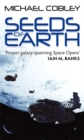 Seeds Of Earth : Book One of Humanity's Fire - Book