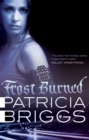 Frost Burned : Mercy Thompson: Book 7 - Book