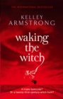 Waking The Witch : Book 11 in the Women of the Otherworld Series - Book
