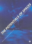 The Potentials of Spaces : The Theory and Practice of Scenography and Performance - Book