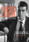 Stanley Kubrick at Look Magazine : Authorship and Genre in Photojournalism and Film - Book