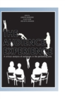 The Audience Experience : A Critical Analysis of Audiences in the Performing Arts - Book