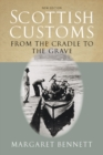 Scottish Customs : From the Cradle to the Grave - Book