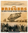The Briggers : The Story of the Men Who Built the Forth Bridge - Book