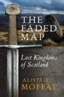 The Faded Map : The Lost Kingdoms of Scotland - Book