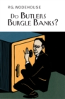 Do Butlers Burgle Banks? - Book