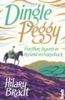 Dingle Peggy : Further travels on horseback through Ireland - eBook