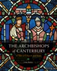 The Archbishops of Canterbury : A Tale of Church and State - Book