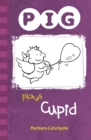 PIG plays Cupid : Set 1 - Book