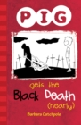 PIG Gets the Black Death (nearly) : Set 1 - Book
