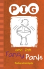 PIG and the Fancy Pants : Set 1 - Book