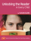 Unlocking The Reader in Every Child : The book of practical ideas for teaching reading - Book