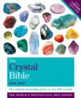 The Crystal Bible Volume 1 : The definitive guide to over 200 crystals - eBook