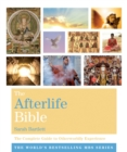 The Afterlife Bible : The Complete Guide to Otherworldly Experience - eBook