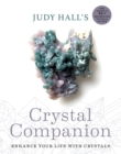 Judy Hall's Crystal Companion : Enhance your life with crystals - Book
