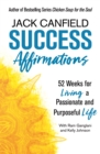 Success Affirmations : 52 Weeks for Living a Passionate and Purposeful Life - Book