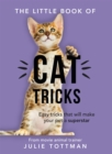 The Little Book of Cat Tricks : Easy tricks that will give your pet the spotlight they deserve - Book