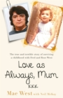 Love as Always, Mum xxx : The true and terrible story of surviving a childhood with Fred and Rose West - Book