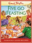 Five go Feasting : Famously Good Recipes - Book