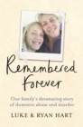 Remembered Forever : Our family s devastating story of domestic abuse and murder - eBook