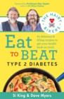The Hairy Bikers Eat to Beat Type 2 Diabetes : 80 delicious & filling recipes to get your health back on track - Book