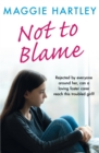 Not To Blame - Maggie Hartley ebook short : The shocking true story of a teenager with a tragic hidden past - eBook