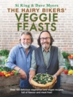 The Hairy Bikers' Veggie Feasts : Over 100 delicious vegetarian and vegan recipes, full of flavour and meat free! - Book