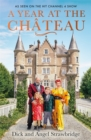 A Year at the Chateau : As seen on the hit Channel 4 show - Book