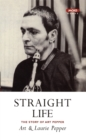 Straight Life: The Story Of Art Pepper - Book
