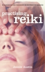 Practising Reiki : Treatment and Therapies, Background and Philosophy - Book